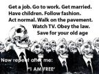 NOW REPEAT AFTER ME: I AM FREE!